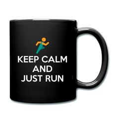 Keep Calm and Just Run Full Color Coffee Mug https://shop.spreadshirt.com/CoffeeMugs/full+color+coffee+mug+i+eat+10+km+for+breakfast+and+you-A106722766