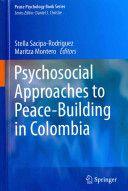 Psychosocial approaches to peace-building in Colombia / Stella Sacipa-Rodriguez, Maritza Montero, editors