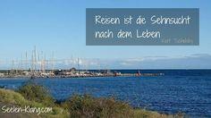 Reisen ist die Sehnsucht nach dem Leben www.seelen-klang.com
