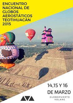 Festival del globo http://vuelosenglobo.mx/festival-globos-aerostaticos-en-teotihuacan-2015/