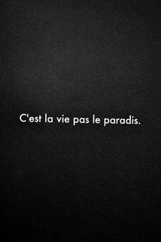 C'est la #vie pas le #paradis