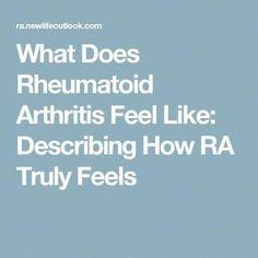 Remedies For Arthritis Exactly. Point on. What Does Rheumatoid Arthritis Feel Like: Describing How RA Truly Feels Yoga For Arthritis, Juvenile Arthritis, Natural Remedies For Arthritis, Rheumatoid Arthritis Treatment, Knee Arthritis, Arthritis Pain Relief, Types Of Arthritis, Reactive Arthritis