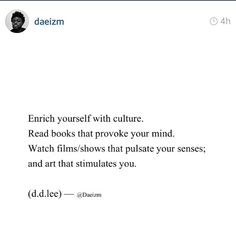 Another daeizm. Stimulate your mind :-) not just your body lol