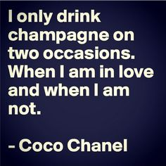 A wise woman once said. Coco Chanel.