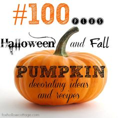 100+ Ideas for PUMPKINS. Halloween + Fall + Pumpkin + Decorating + Recipes