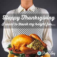 On today's special occasion, instead of posting yet another tall-problem quote, let's praise it! Problem Quotes, Big Shoes, Tall Men, Tall Friends, On Today, Happy Thanksgiving, Perspective, Insight, Special Occasion