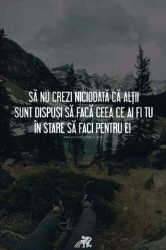 Foarte adevărat..!!! Smart Quotes, Love Quotes, Journal Quotes, Motivational Words, True Words, Texts, Real Life, Leadership, Rap