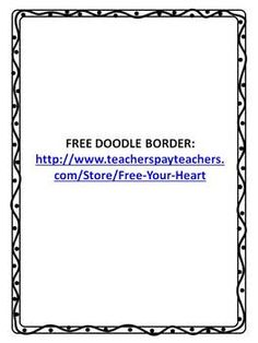 FREE DOODLE BORDER- DON'T FORGET TO LINK BACK TO MY STORE: http://www.teacherspayteachers.com/Store/Free-Your-Heart