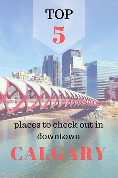 Top 5 places to check out in downtown Calgary Romantic Date Night Ideas, Train Vacations, Alberta Travel, Banff Canada, Western Canada, Canadian Rockies, Canada Travel, Oh The Places You'll Go, Calgary