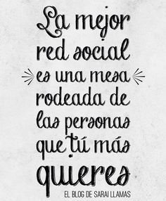 """The best """"social net"""" is a table surrounded by the people you most love. Great Quotes, Me Quotes, Inspirational Quotes, Motivational Monday, Famous Quotes, Jolie Phrase, Quotes En Espanol, Mental Training, Messages"""