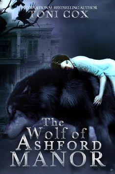 The Wolf of Ashford Manor Toni Cox Genre: PNR/Paranormal Fantasy Romance Date of Publication: January 2020 ASIN: Adult Fantasy Books, New Fantasy, Fantasy Romance, Dark Fantasy, Great Books, New Books, Books To Read, Reading Books, Reading Lists