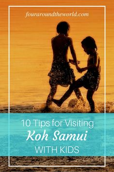 Tips For Visiting Koh Samui With Kids Four Around The World - Tips For Visiting Koh Samui With Kids Choose Your Accommodation Carefully Some Of The Larger International Hotels Have Childcare Facilities Such As Kids Clubs And Nanny Services You Can Also # Vietnam Travel, Thailand Travel, Asia Travel, Time Travel, Travel Tips, Ko Samui, Samui Thailand, Travel With Kids, Family Travel