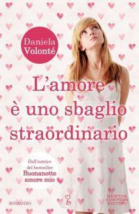 L'amore è uno sbaglio straordinario di Daniela Volontè