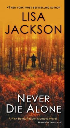 Never Die Alone, by Lisa Jackson; JUNE