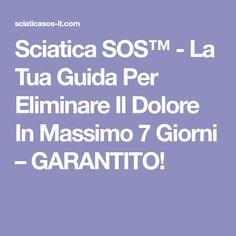 Sciatica SOS™ - La Tua Guida Per Eliminare Il Dolore In Massimo 7 Giorni – GARANTITO!