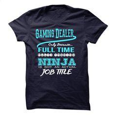 Ninja Gaming Dealer T-Shirt T Shirts, Hoodies, Sweatshirts - #teens #hoodie. SIMILAR ITEMS => https://www.sunfrog.com/LifeStyle/Ninja-Gaming-Dealer-T-Shirt.html?id=60505