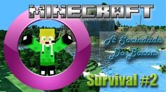Minecraft - [Survival #2] - [Eu Vou ser o Sasuke da Sua Vida / Orkut Ja ...