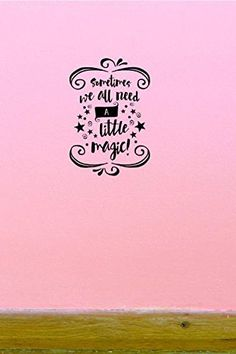 Design with Vinyl Top Selling Decals Sometimes We All Need a Little Magic Wall Art, 20
