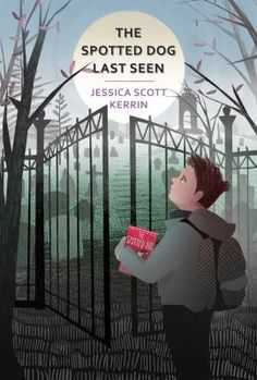 The Spotted Dog Last Seen by Jessica Scott Kerrin.  A painful secret in Dereck's past, secret codes written in library books and community service at the local cemetery make for an eventful 6th grade school year.