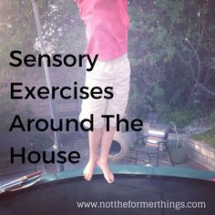 Sensory Exercises Around The House