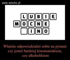 Lubię mocne ... Funny Lyrics, Haha, Polish Memes, Weekend Humor, Funny Mems, Everything And Nothing, Meme Pictures, Can't Stop Laughing, Wtf Funny