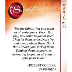 """9,624 Likes, 540 Comments - The Secret (@thesecret365) on Instagram: """"""""See the things that you want as already yours. Know that they will come to you at need. Then let…"""""""