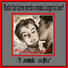 My Hubs doesn't drink coffee, which means he never makes it.  On the other hand, it's all for me!  LOL!   [~]D