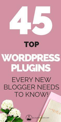 TOP 45 Wordpress plugins for any new blogger! #blog #wordpress #entrepreneur