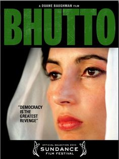 Bhutto. Inspiring, emotional.