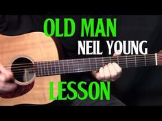 """how to play """"Old Man"""" by Neil Young - acoustic guitar lesson - YouTube #guitartutorials"""