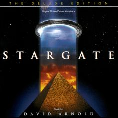 Stargate by David Arnold. O primeiro grande trabalho de Arnold para o cinema. TÃO BOM, que merece ser redescoberto!