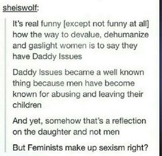 Daddy Issues | Why is it seem as a reflection of the daughters inadequacy and not the abusive/absentee father? | #Sexism #Misogyny #Feminist