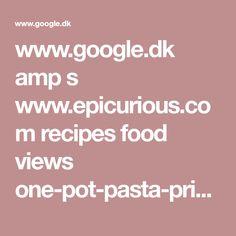 www.google.dk amp s www.epicurious.com recipes food views one-pot-pasta-primavera-with-shrimp amp