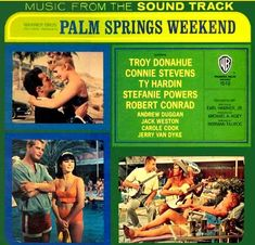 """""""Palm Springs Weekend"""" (1963, Warner Brothers).  Music form the original movie soundtrack.  Contains songs performed by Connie Stevens, Troy Donahue and Robert Conrad."""