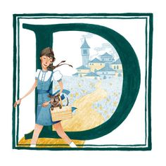 D is for Dorothy (and her little Dog tooXD)!
