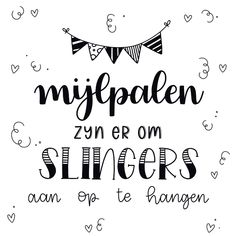 Vrolijke felicitatiekaart met de tekst mijlpalen zijn er om slingers aan op te hangen in handletteringstijl. | Make this card at Kaartje2go Bullet Journal Quotes, Bullet Journal Inspiration, Best Quotes, Funny Quotes, Quality Quotes, Dutch Quotes, Drawing Quotes, School Quotes, Pen And Paper