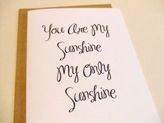 You Are My Sunshine My Only Sunshine - Quote Note Card by prettypetalspaper