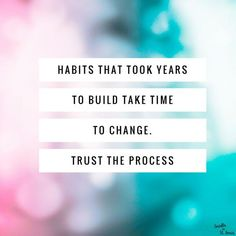 Habits that took years to build take time to change. Trust the process // be patient with yourself as you evolve. Loss Quotes, Me Quotes, Motivational Quotes, Inspirational Quotes, Fitness Motivation Quotes, Health Motivation, Monday Motivation, Nutrition Quotes, Health Quotes