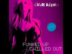 Candy Dulfer - Funked Up and Chilled Out - 2009 Jazz Music, Dance Music, Funky Jazz, Concord Music, Grammy Nominations, Two Decades, Greatest Songs, High Energy, Jazz