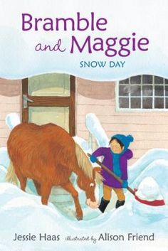 BRAMBLE AND MAGGIE SNOW DAY written by Jessie Haas and illustrated by Alison Friend. This is an Easy Reader chapter book about an entire neighborhood that gets locked in their houses due to a snow storm, and the horse that becomes their hero. Books For Beginning Readers, Easy Reader, Big Horses, Horse Books, Bramble, Chapter Books, Used Books, Jessie, Bedtime