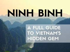 The ultimate travel guide to Ninh Binh, Vietnam. What to see, do and eat and the updated travel tips to explore Tam Coc and its surroundings easily!