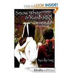 Snow White and Rose Red: The Curse of the Huntsman (Fairy Tales Retold): Lilly Fang.  Good story. Well written moving back and forth between Snow White and Rose Red.
