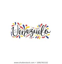 Hand written calligraphic lettering quote Venezuela with decorative elements in flag colors. Isolated objects on white background. Design concept for independence day banner. Uganda Travel, Education Humor, Flag Colors, Travel Oklahoma, Creative Colour, Celebration Quotes, New York Travel, Disney Drawings, Geometric Art