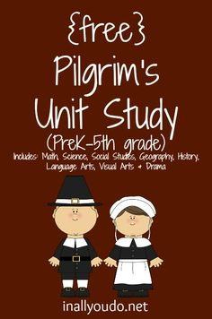 Grab this fun and {free} Pilgrim's Unit Study!! Includes Math, Science, Social Studies, Geography, History, Language Arts, Visual Arts & Drama for PreK-5th grade!! :: www.inallyoudo.net