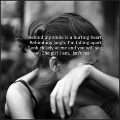 Behind My Smile Is A Hurting Heart love quotes sad quotes sad love quotes heartbreaking quotes