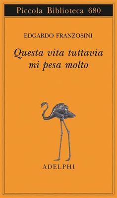 Questa vita tuttavia mi pesa molto. E. Franzosini - Adelphi Film Quotes, Poetry Quotes, Quotes Quotes, Books To Read, My Books, Film Books, Reading Time, Greek Quotes, Crush Quotes