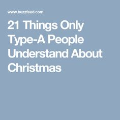 21 Things Only Type-A People Understand About Christmas