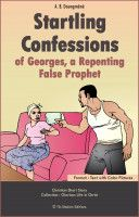 Startling Confessions of Georges, a Repenting False Prophet, an ebook by A. B. Doungméné at Smashwords. Download this book for free till December 31st, 2016. God bless you