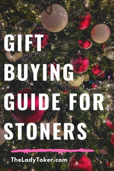 Find great gift ideas for the stoners in your life.