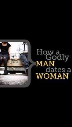 Godly man dating a woman